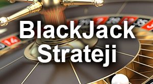 blackjack strateji ve taktikleri